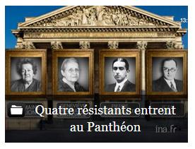 Dossier INA Quatre résistants entrent au Panthéon