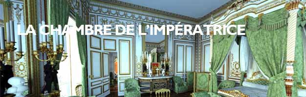 Cliquez pour visiter la Chambre de l'Impératrice